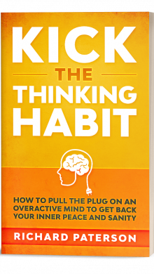 Kick The Thinking Habit